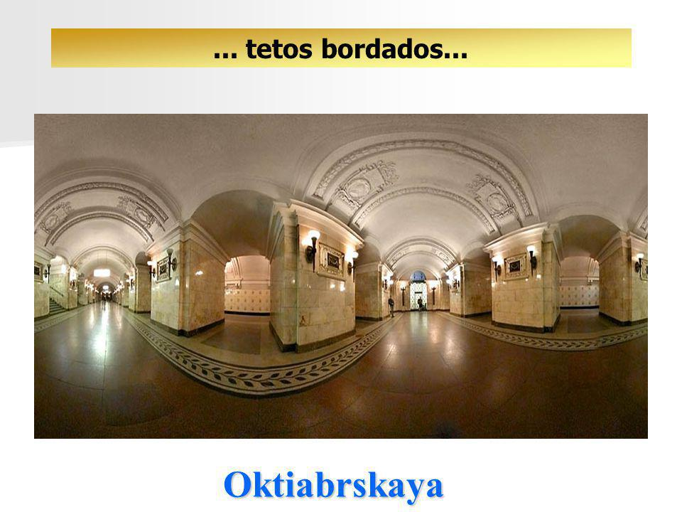 ... tetos bordados... Oktiabrskaya