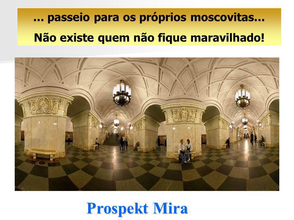 Prospekt Mira ... passeio para os próprios moscovitas...
