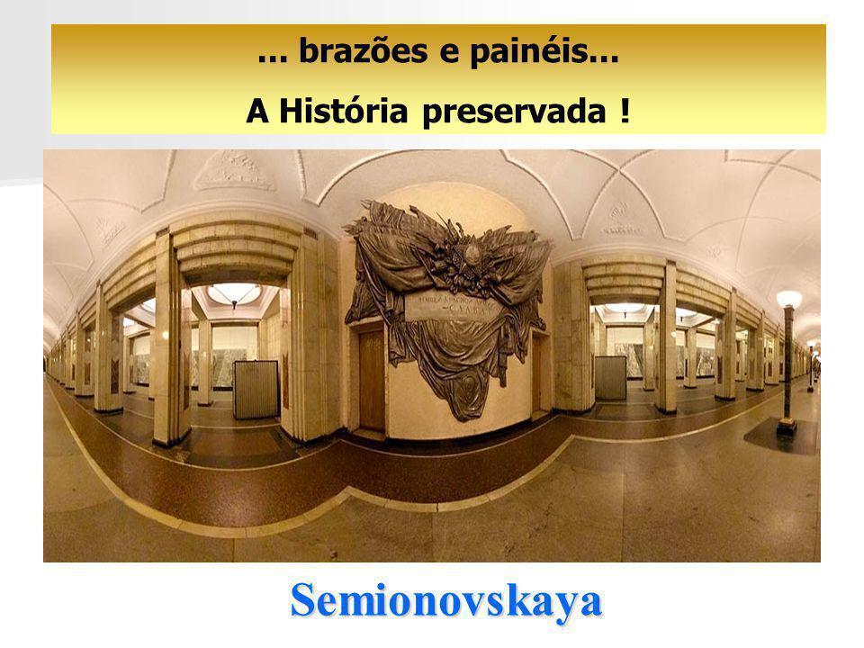 ... brazões e painéis... A História preservada ! Semionovskaya