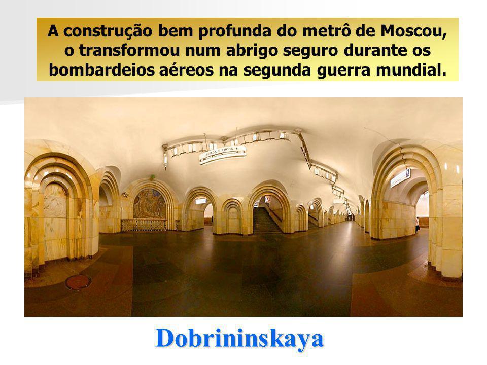 A construção bem profunda do metrô de Moscou, o transformou num abrigo seguro durante os bombardeios aéreos na segunda guerra mundial.