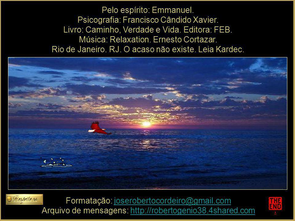 Pelo espírito: Emmanuel. Psicografia: Francisco Cândido Xavier.