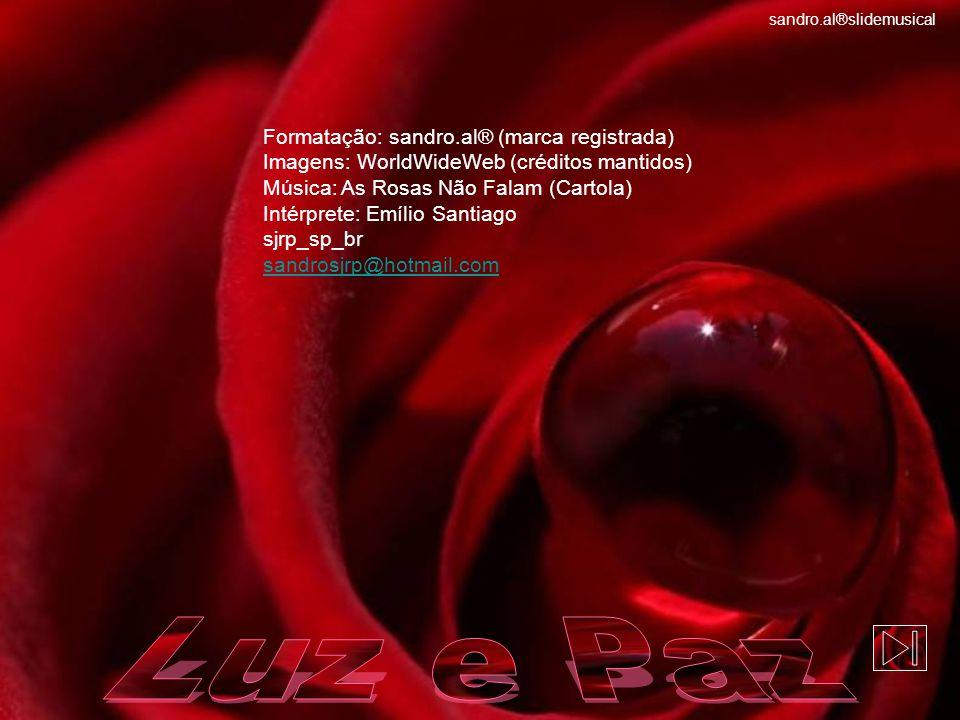 Luz e Paz Formatação: sandro.al® (marca registrada)