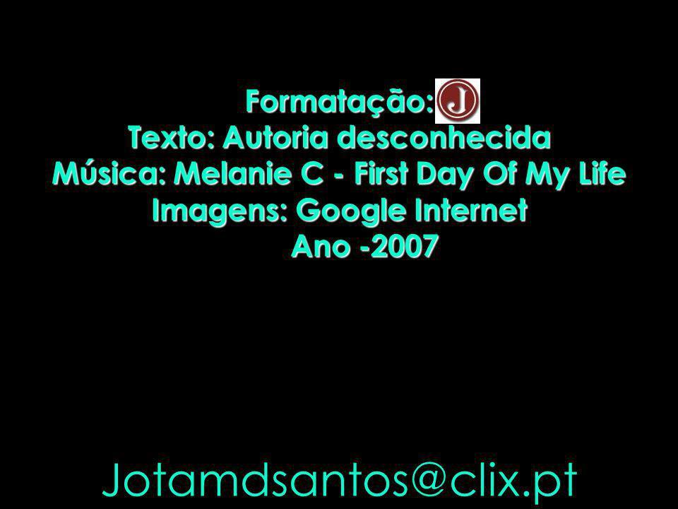 Jotamdsantos@clix.pt Formatação: Texto: Autoria desconhecida