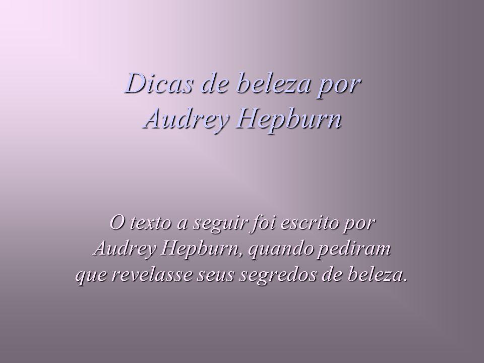 Dicas de beleza por Audrey Hepburn