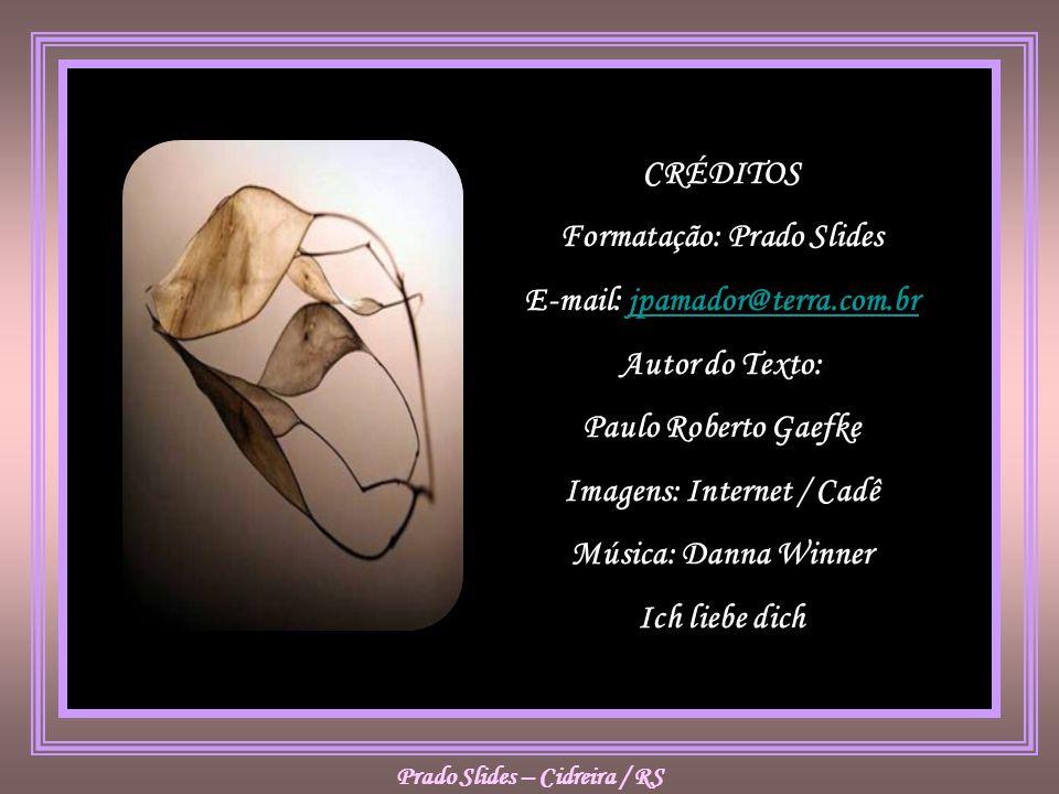 Formatação: Prado Slides E-mail: jpamador@terra.com.br Autor do Texto: