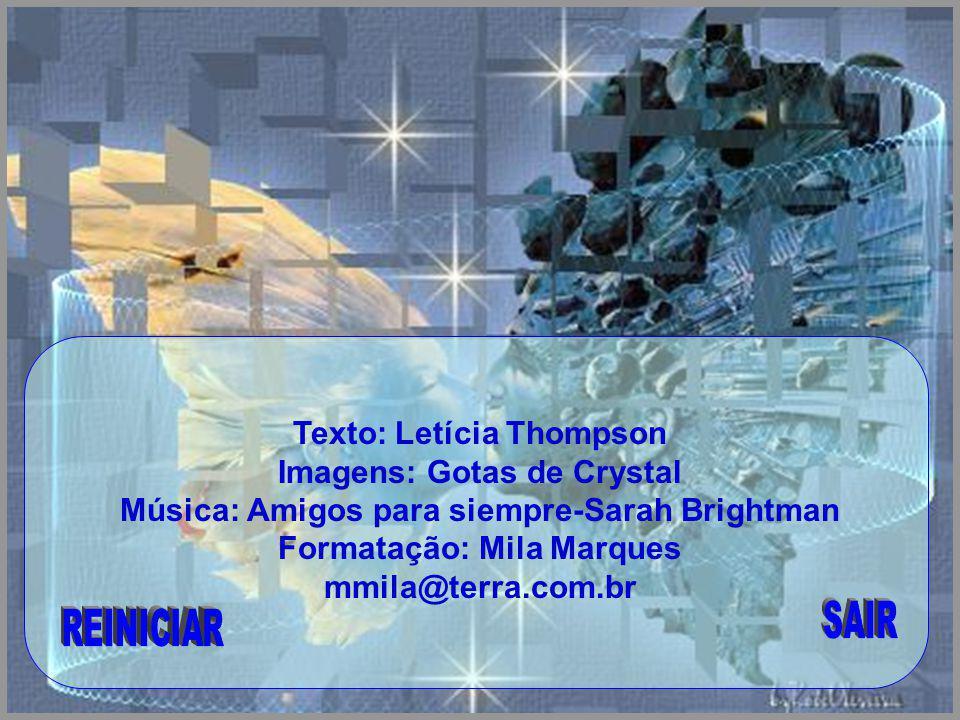 Texto: Letícia Thompson Imagens: Gotas de Crystal