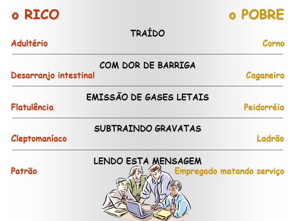 o RICO o POBRE TRAÍDO Adultério Corno COM DOR DE BARRIGA