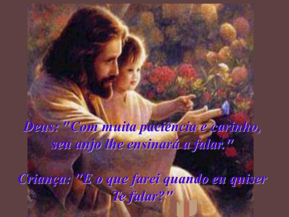 Deus: Com muita paciência e carinho, seu anjo lhe ensinará a falar