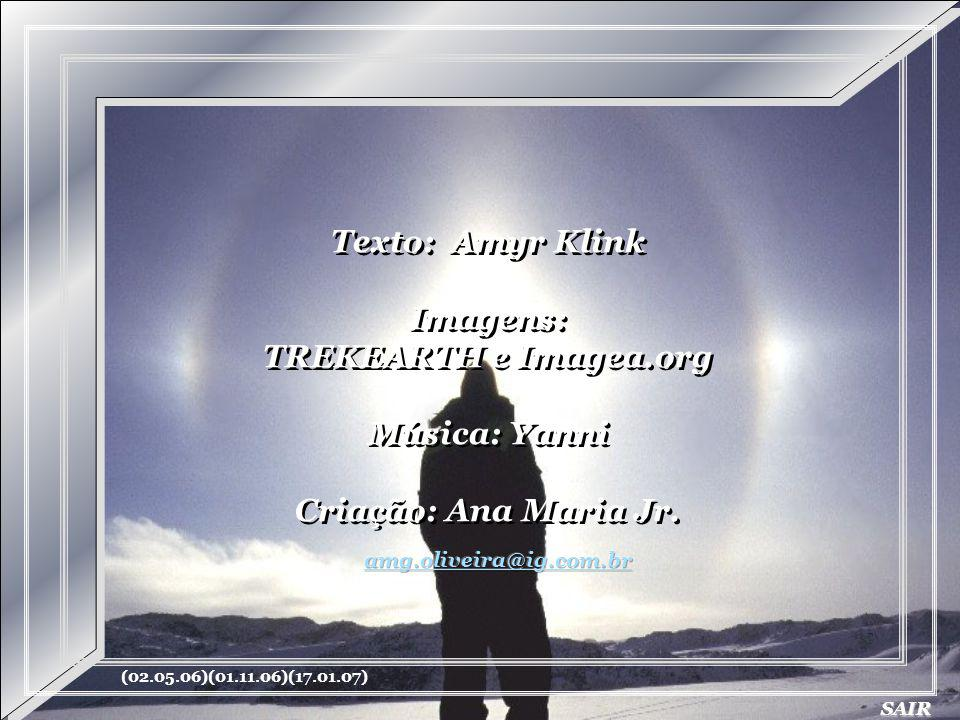 Texto: Amyr Klink Imagens: TREKEARTH e Imagea.org Música: Yanni