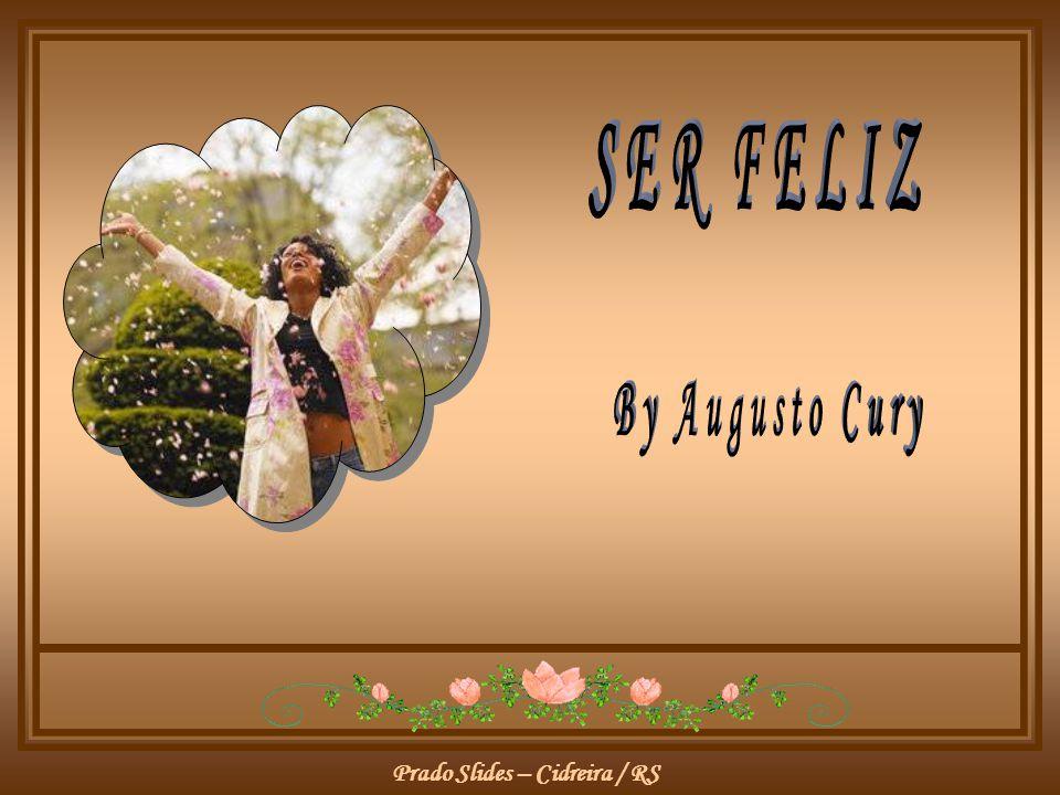 SER FELIZ By Augusto Cury