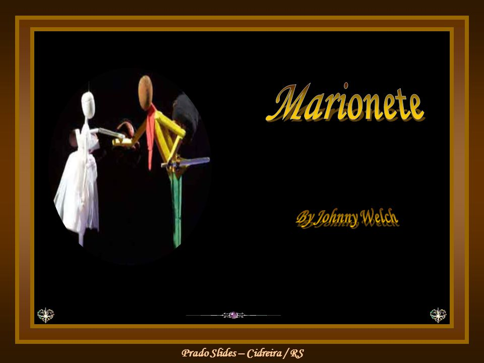 Marionete By Johnny Welch