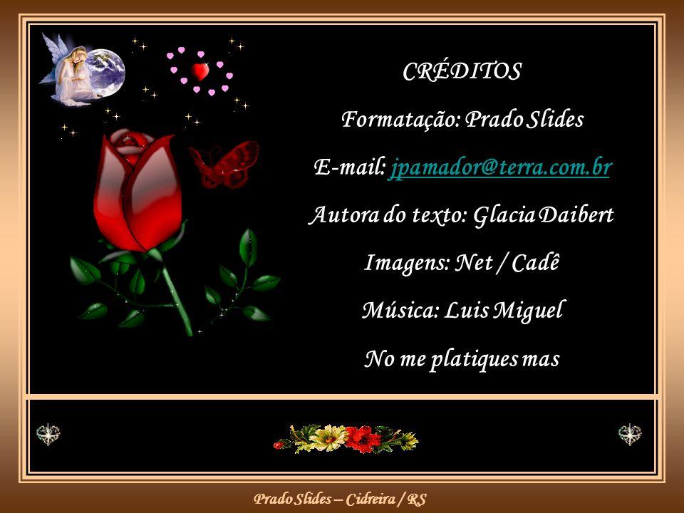 Formatação: Prado Slides E-mail: jpamador@terra.com.br