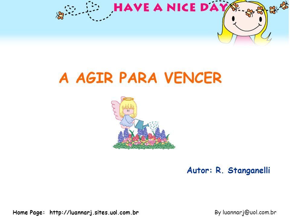 A AGIR PARA VENCER Autor: R. Stanganelli
