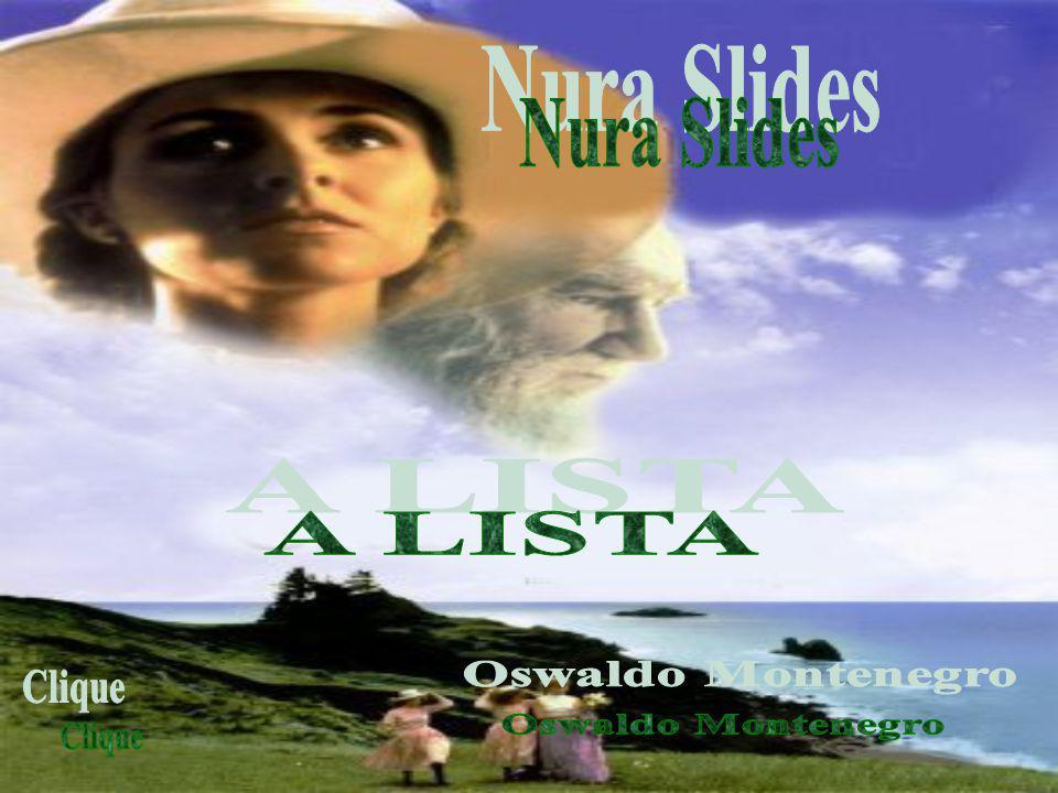 Nura Slides A LISTA Oswaldo Montenegro Clique