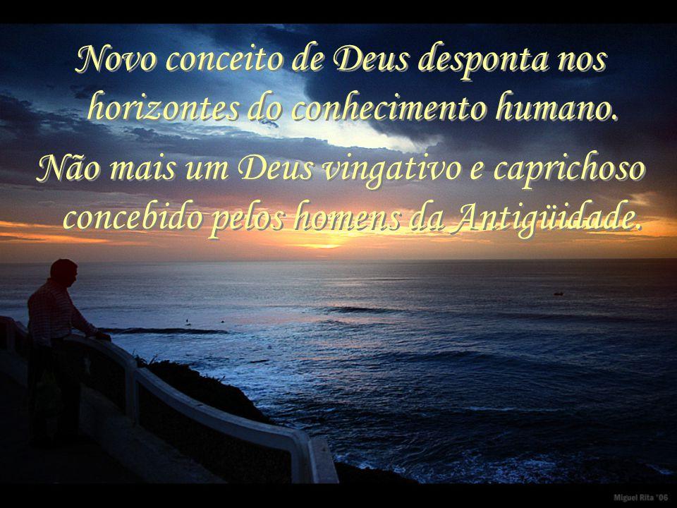 Novo conceito de Deus desponta nos horizontes do conhecimento humano.