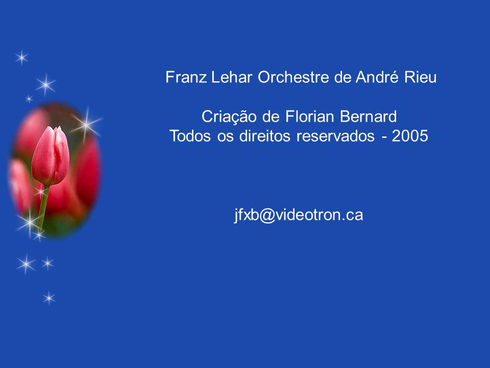 Franz Lehar Orchestre de André Rieu Criação de Florian Bernard