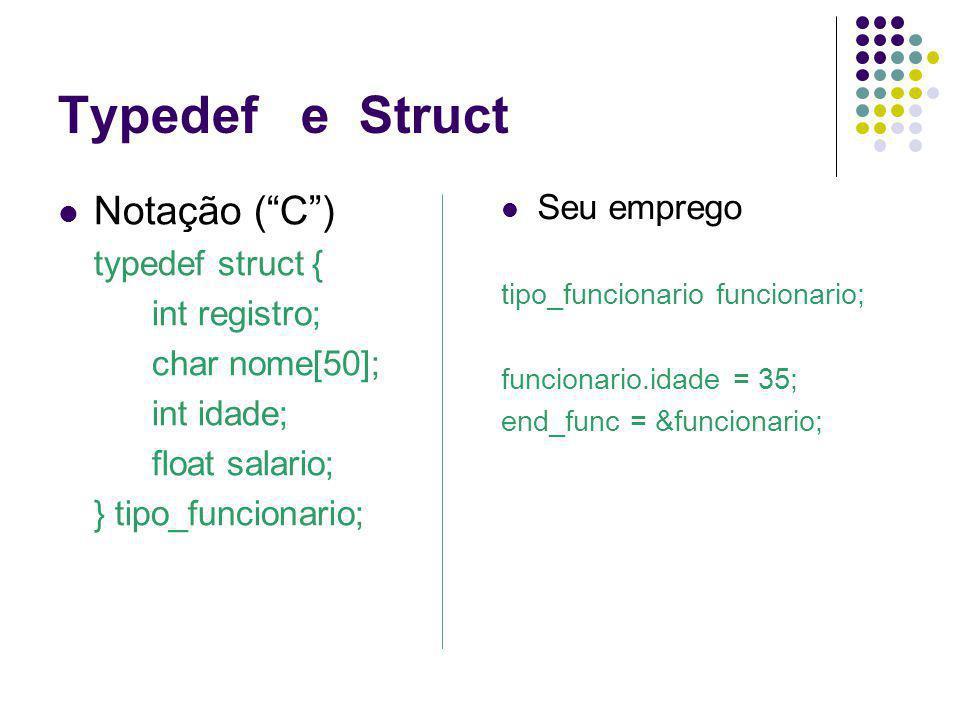 Typedef e Struct Notação ( C ) Seu emprego typedef struct {