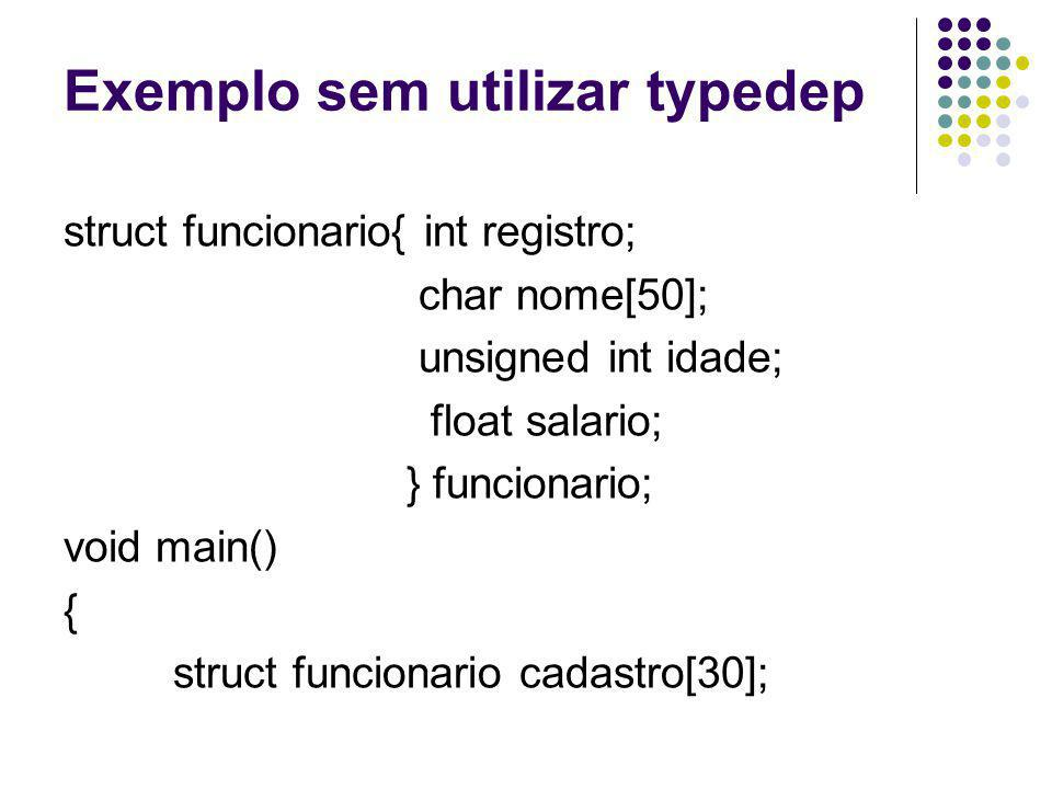 Exemplo sem utilizar typedep