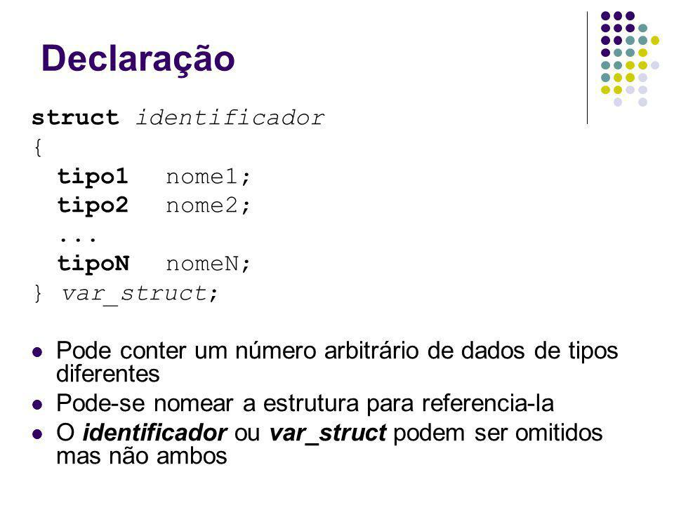 Declaração struct identificador { tipo1 nome1; tipo2 nome2; ...