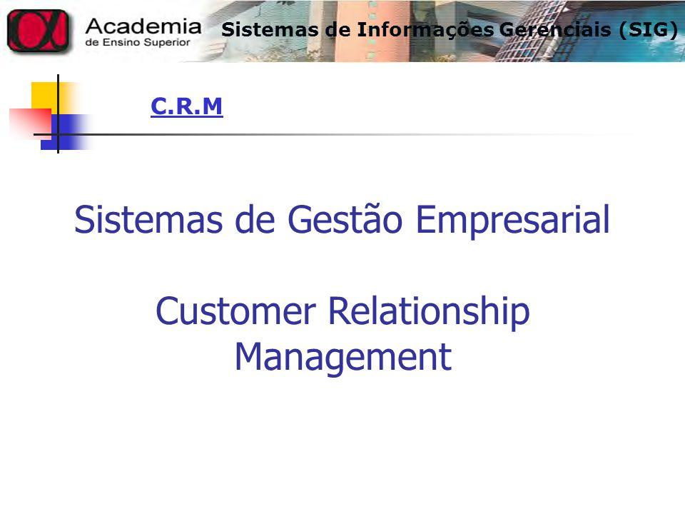 Sistemas de Gestão Empresarial Customer Relationship Management