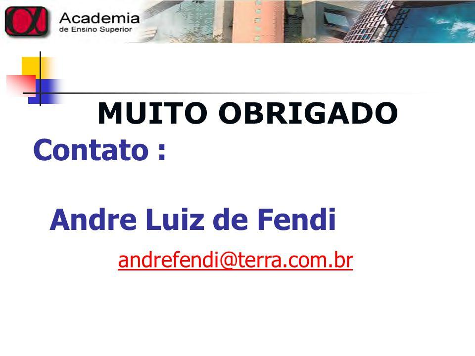 Contato : Andre Luiz de Fendi