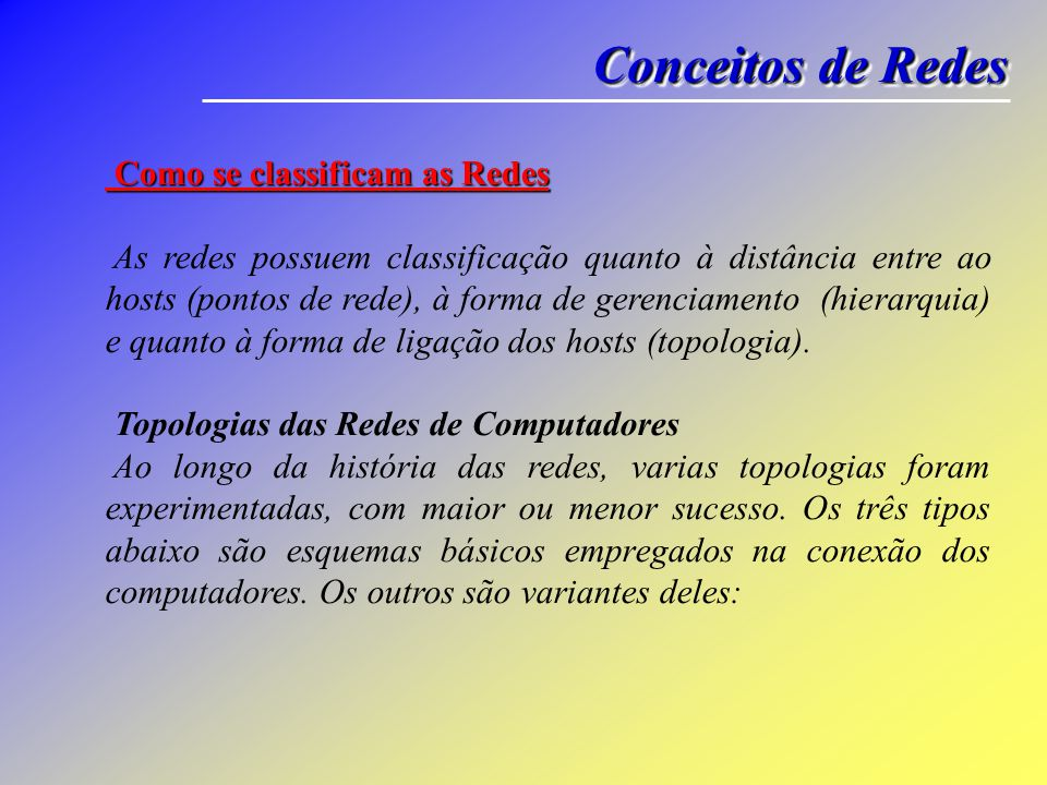 Conceitos de Redes Como se classificam as Redes