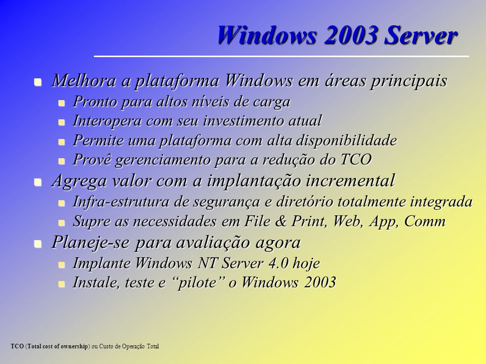 Windows 2003 Server Melhora a plataforma Windows em áreas principais