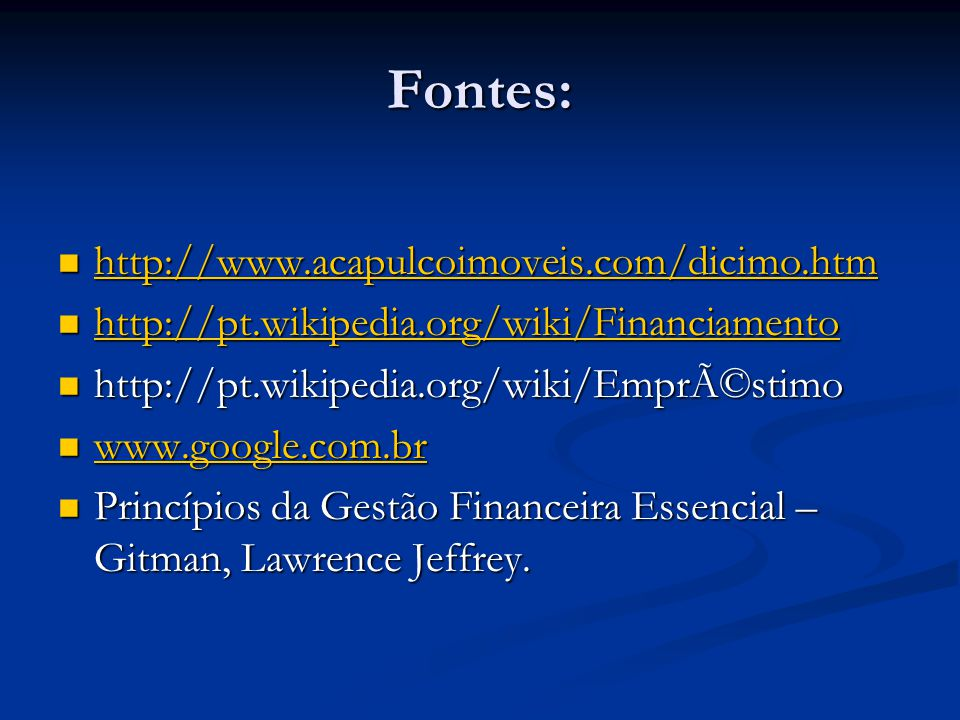Fontes: http://www.acapulcoimoveis.com/dicimo.htm