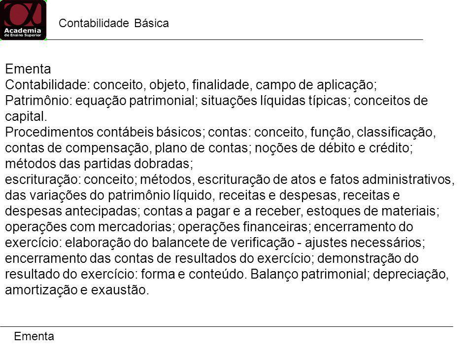 Contabilidade: conceito, objeto, finalidade, campo de aplicação;