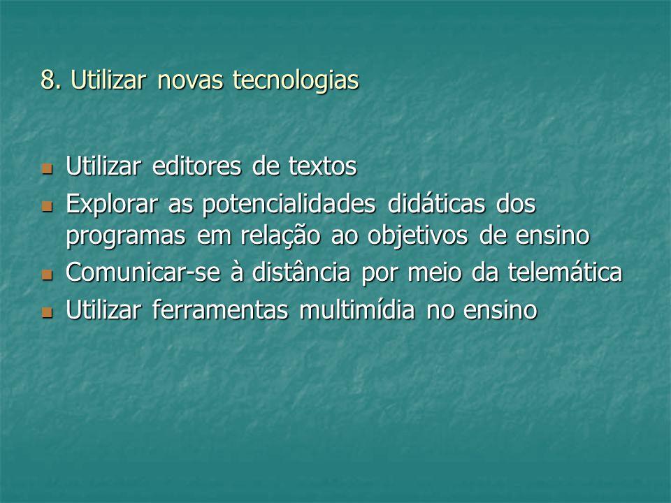8. Utilizar novas tecnologias