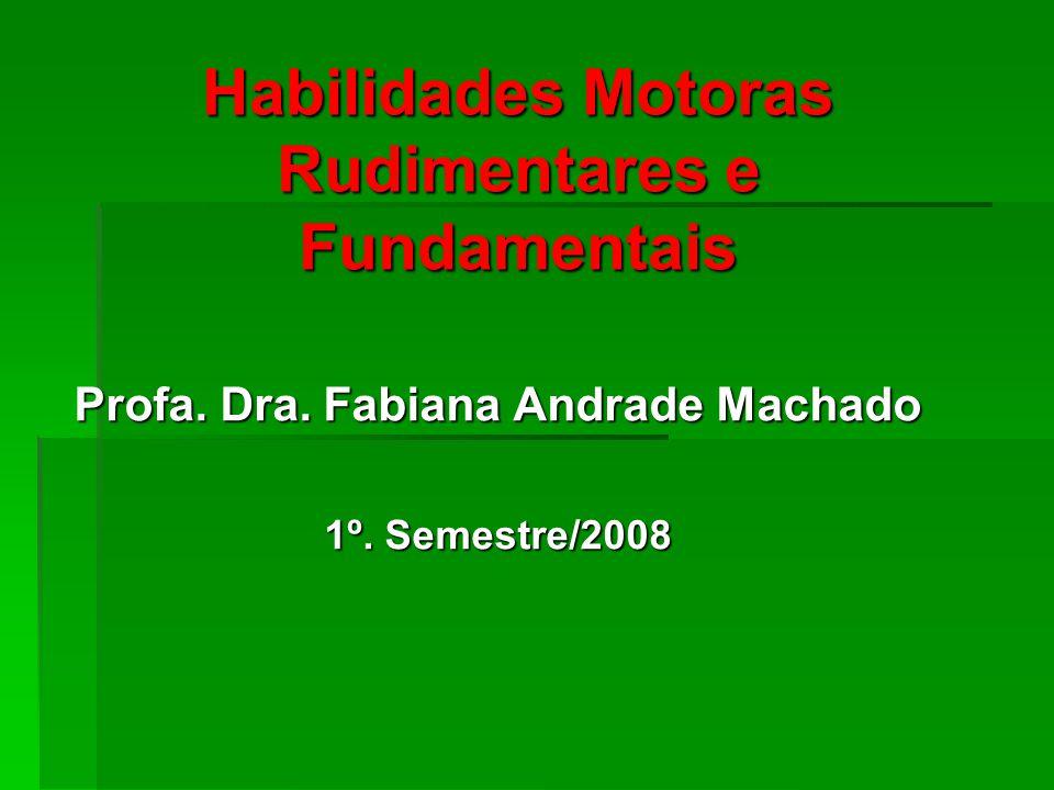 Habilidades Motoras Rudimentares e Fundamentais