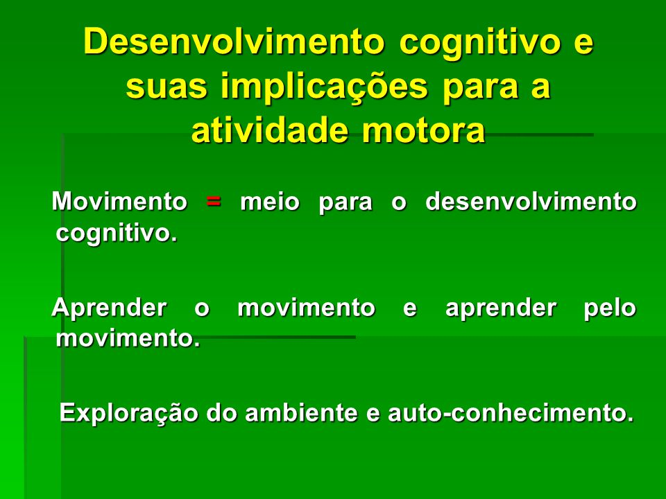 Desenvolvimento cognitivo e suas implicações para a atividade motora