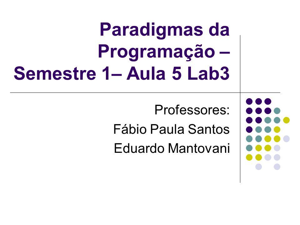 Paradigmas da Programação – Semestre 1– Aula 5 Lab3