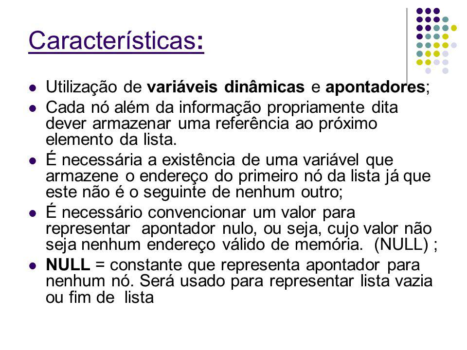 Características: Utilização de variáveis dinâmicas e apontadores;