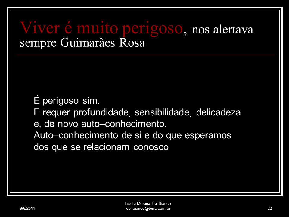 Viver é muito perigoso, nos alertava sempre Guimarães Rosa