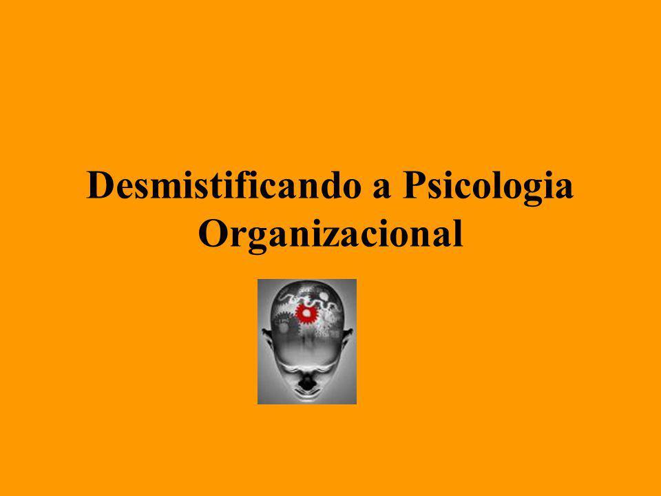 Desmistificando a Psicologia Organizacional