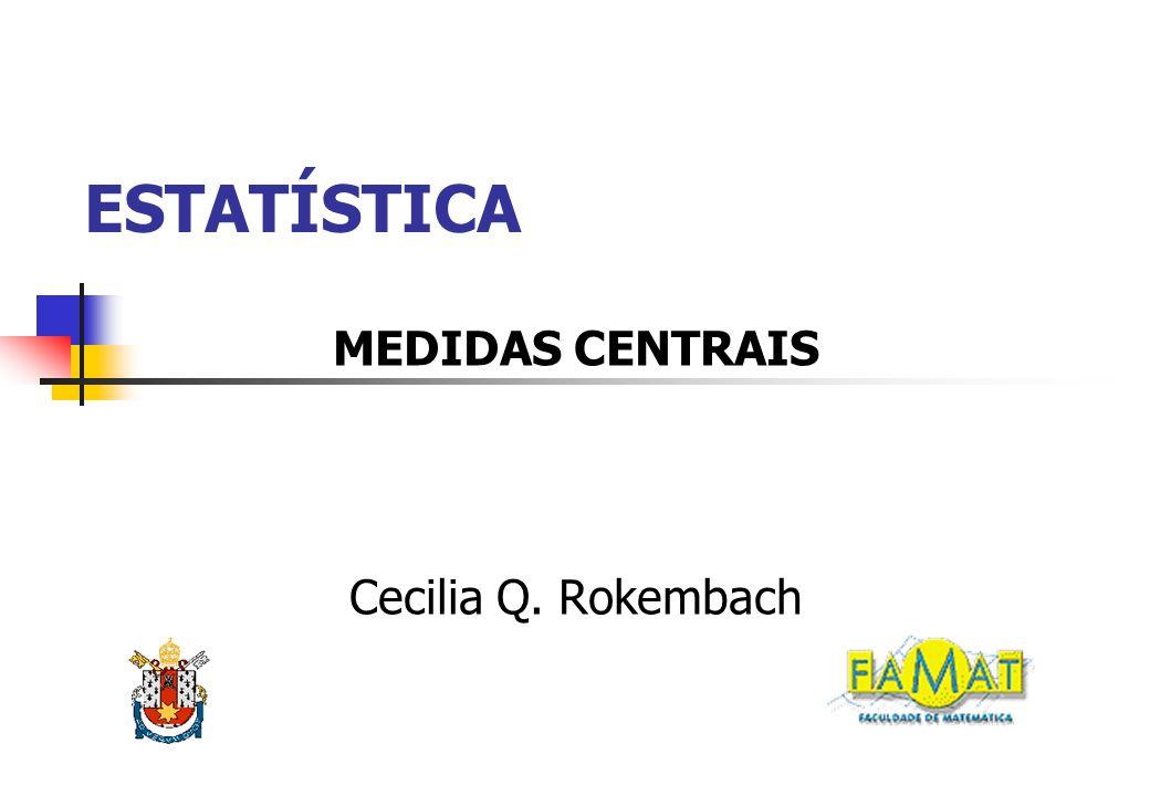MEDIDAS CENTRAIS Cecilia Q. Rokembach