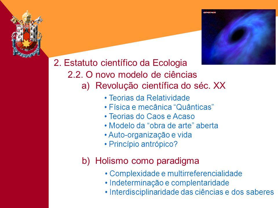 2. Estatuto científico da Ecologia 2.2. O novo modelo de ciências