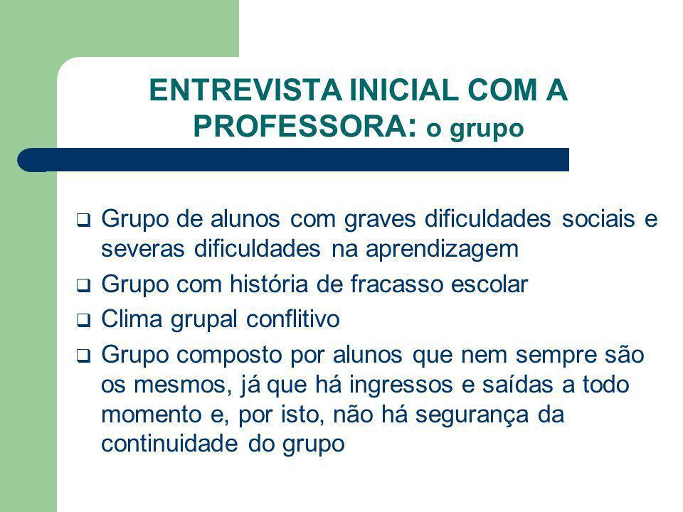 ENTREVISTA INICIAL COM A PROFESSORA: o grupo