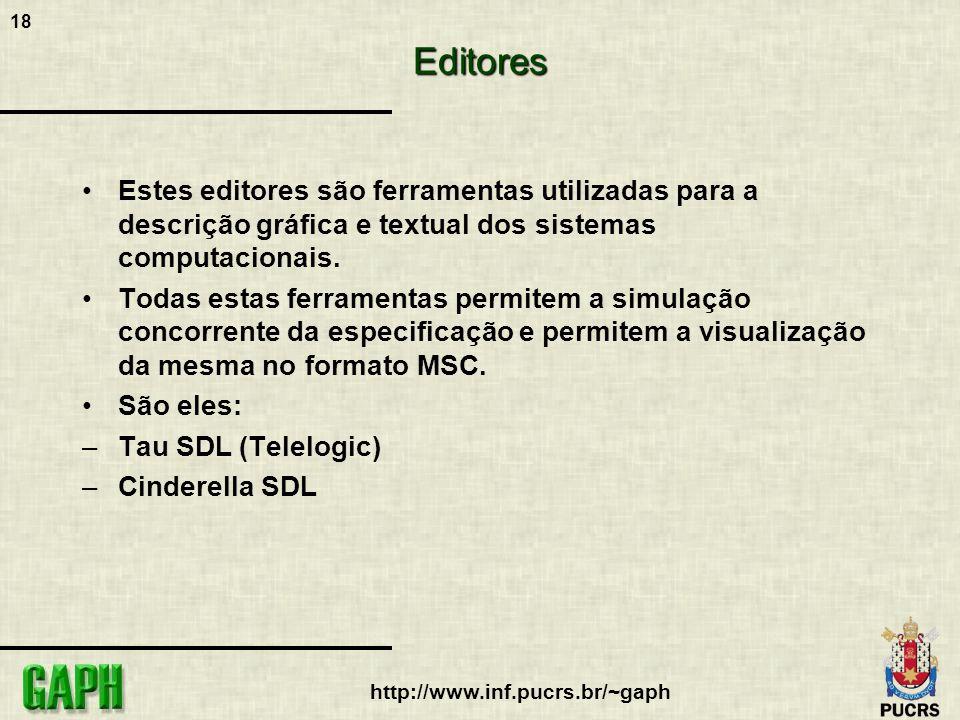 Editores Estes editores são ferramentas utilizadas para a descrição gráfica e textual dos sistemas computacionais.