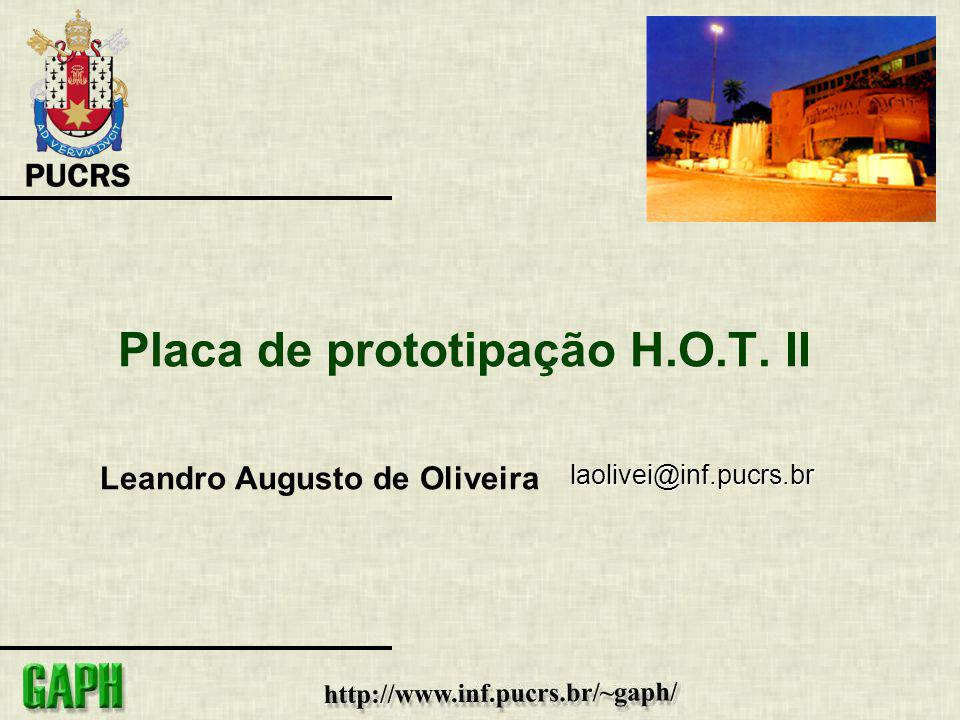 Placa de prototipação H.O.T. II