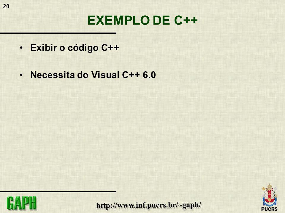 EXEMPLO DE C++ Exibir o código C++ Necessita do Visual C++ 6.0