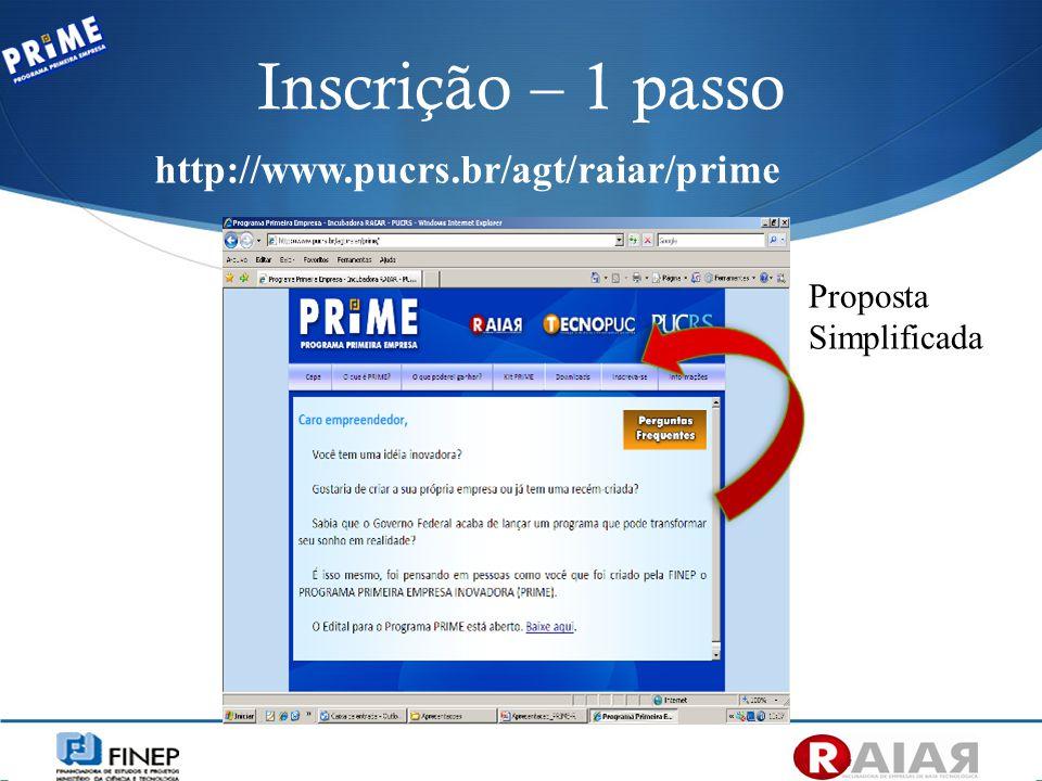 Inscrição – 1 passo http://www.pucrs.br/agt/raiar/prime