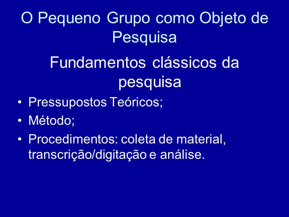 O Pequeno Grupo como Objeto de Pesquisa