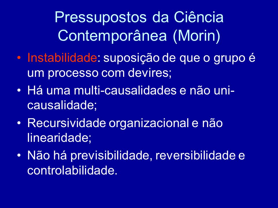 Pressupostos da Ciência Contemporânea (Morin)