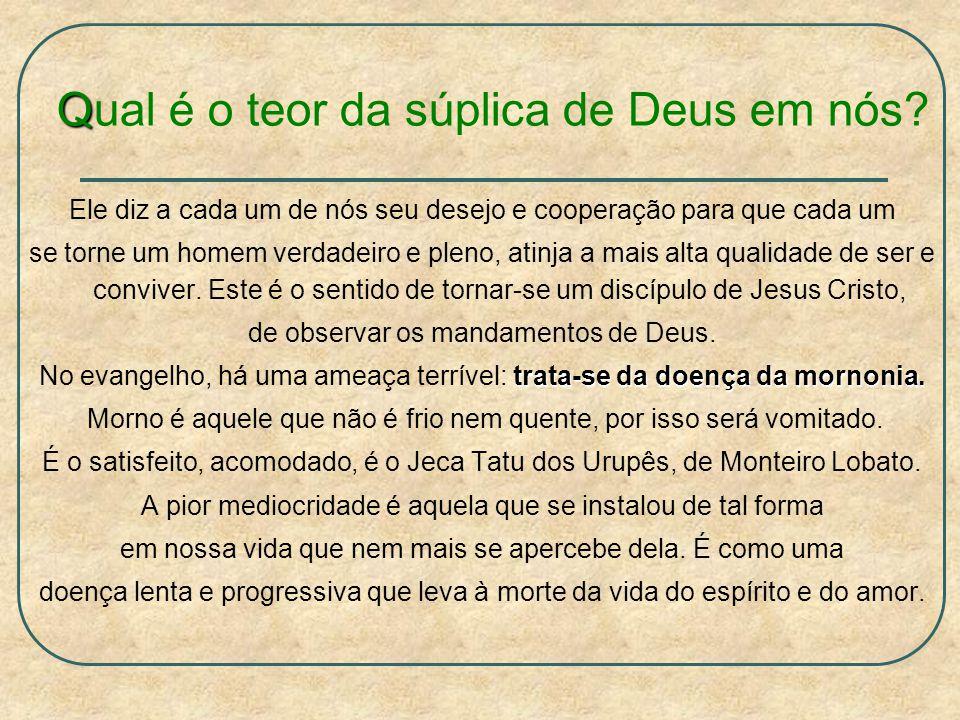 Qual é o teor da súplica de Deus em nós