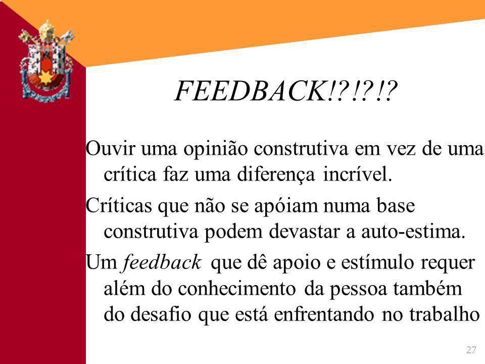 FEEDBACK! ! ! Ouvir uma opinião construtiva em vez de uma crítica faz uma diferença incrível.