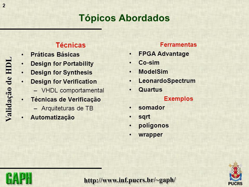 Tópicos Abordados Técnicas Ferramentas Práticas Básicas FPGA Advantage