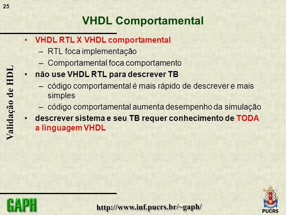 VHDL Comportamental VHDL RTL X VHDL comportamental