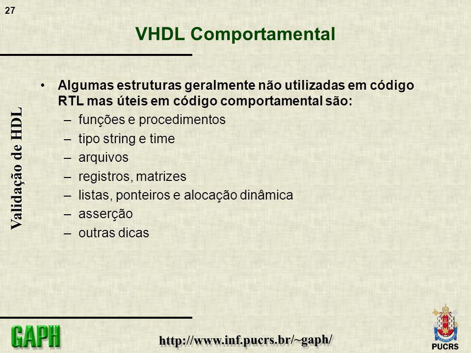 VHDL Comportamental Algumas estruturas geralmente não utilizadas em código RTL mas úteis em código comportamental são: